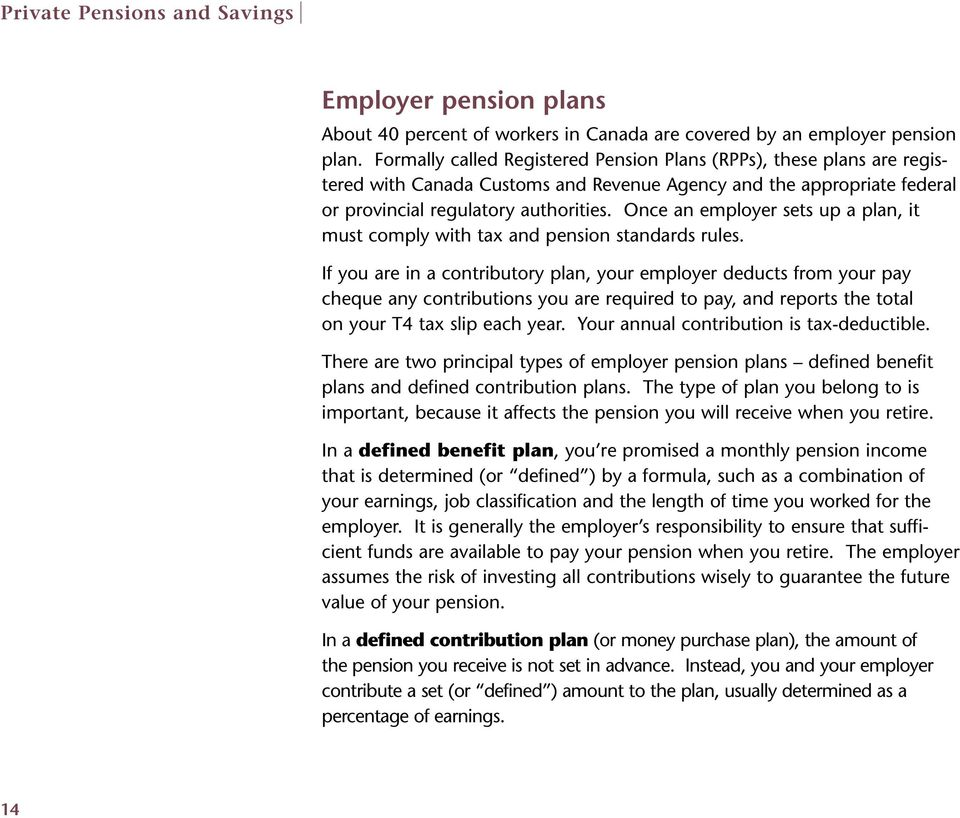 Once an employer sets up a plan, it must comply with tax and pension standards rules.