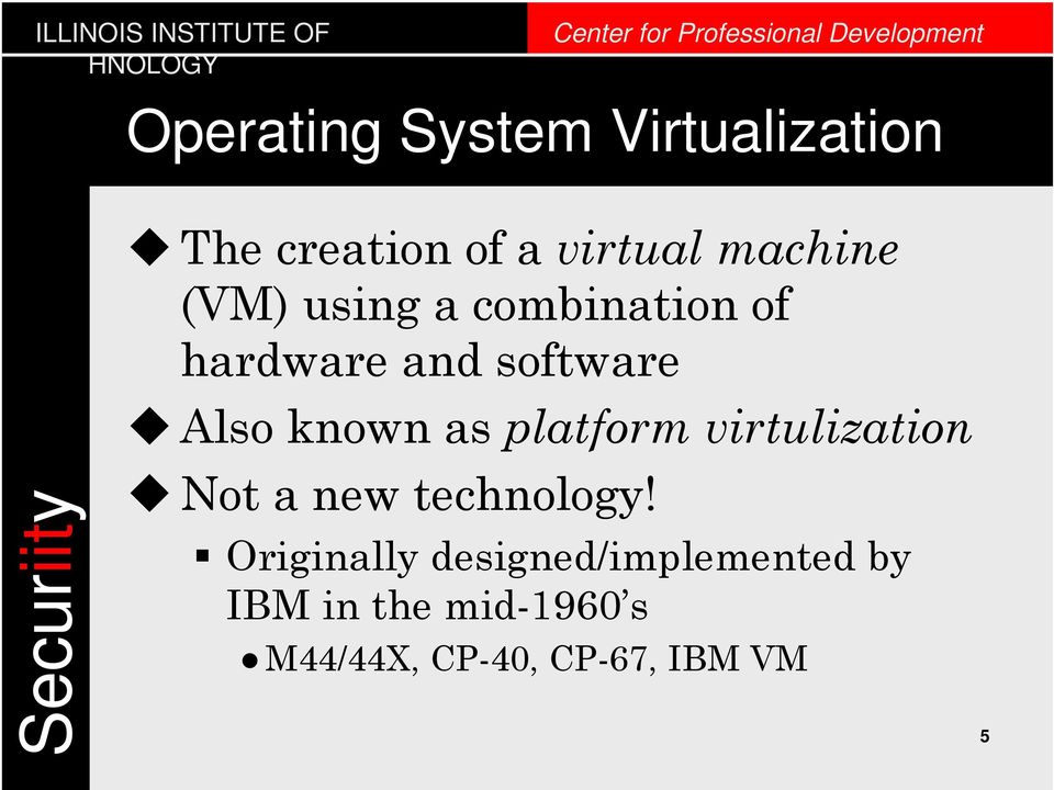 platform virtulization Not a new technology!