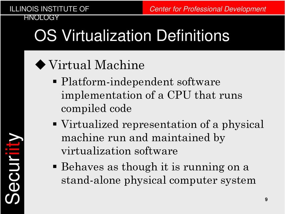 representation of a physical machine run and maintained by virtualization