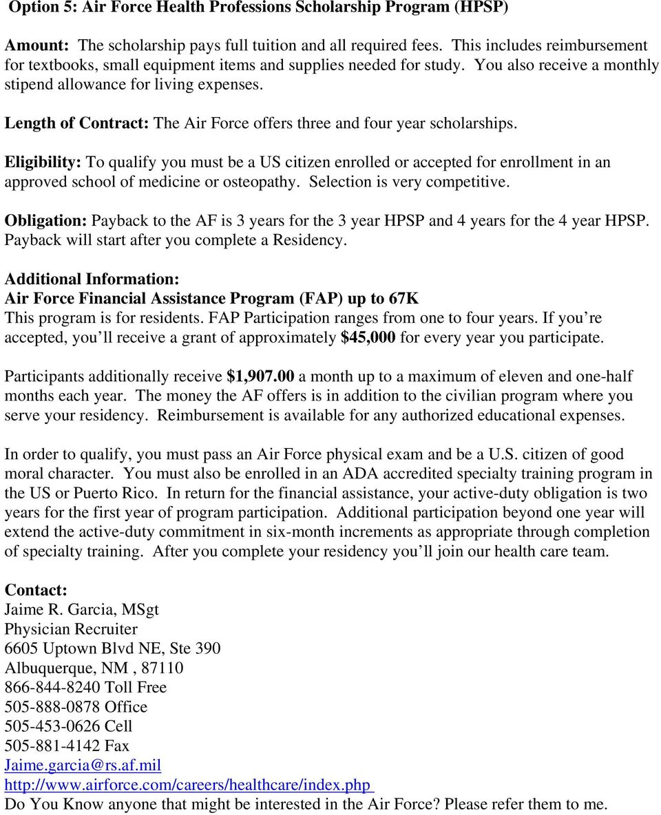 Length of Contract: The Air Force offers three and four year scholarships.