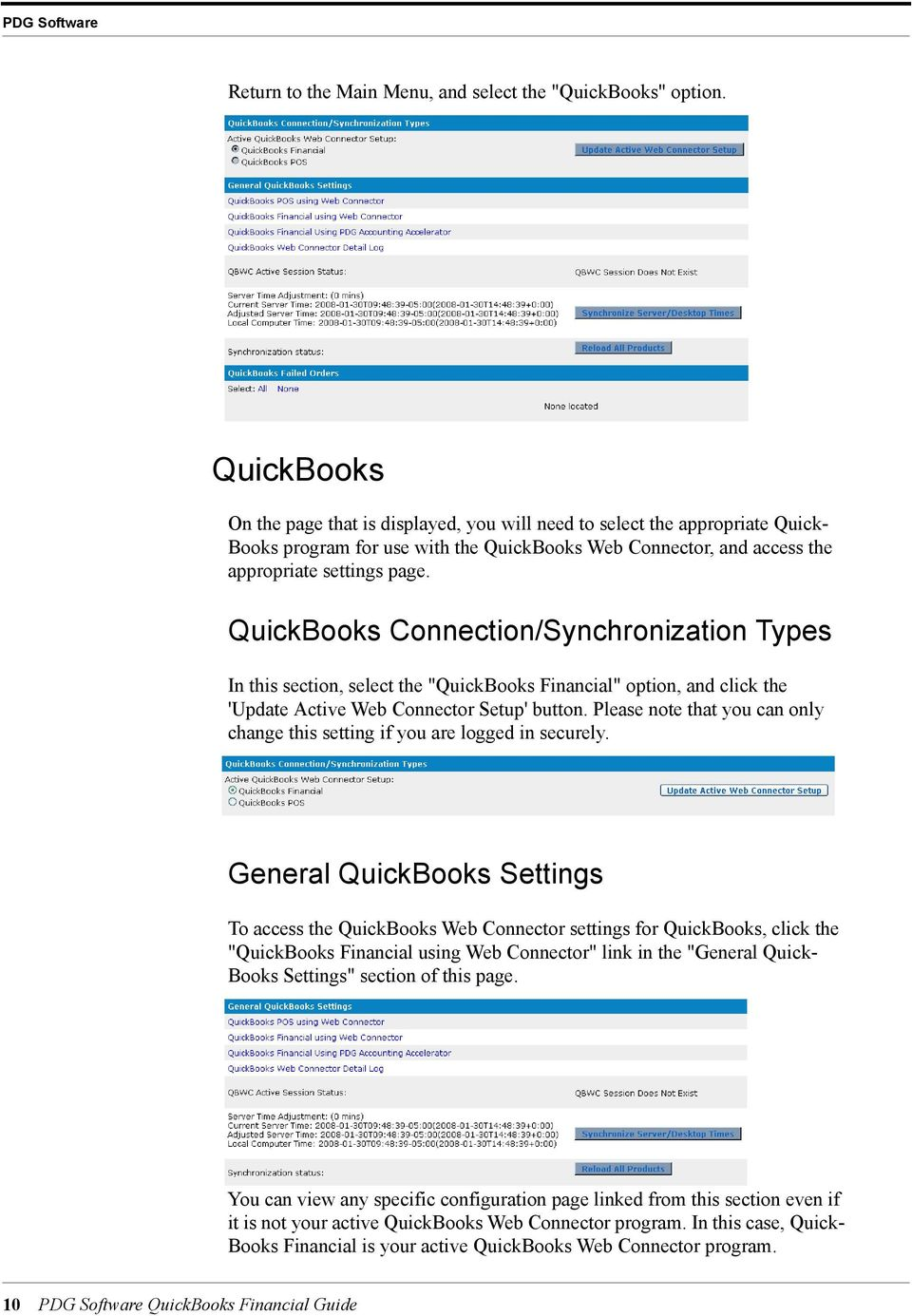"QuickBooks Connection/Synchronization Types In this section, select the ""QuickBooks Financial"" option, and click the 'Update Active Web Connector Setup' button."