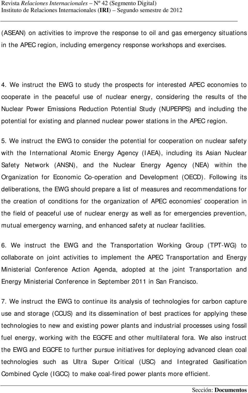 Study (NUPERPS) and including the potential for existing and planned nuclear power stations in the APEC region. 5.