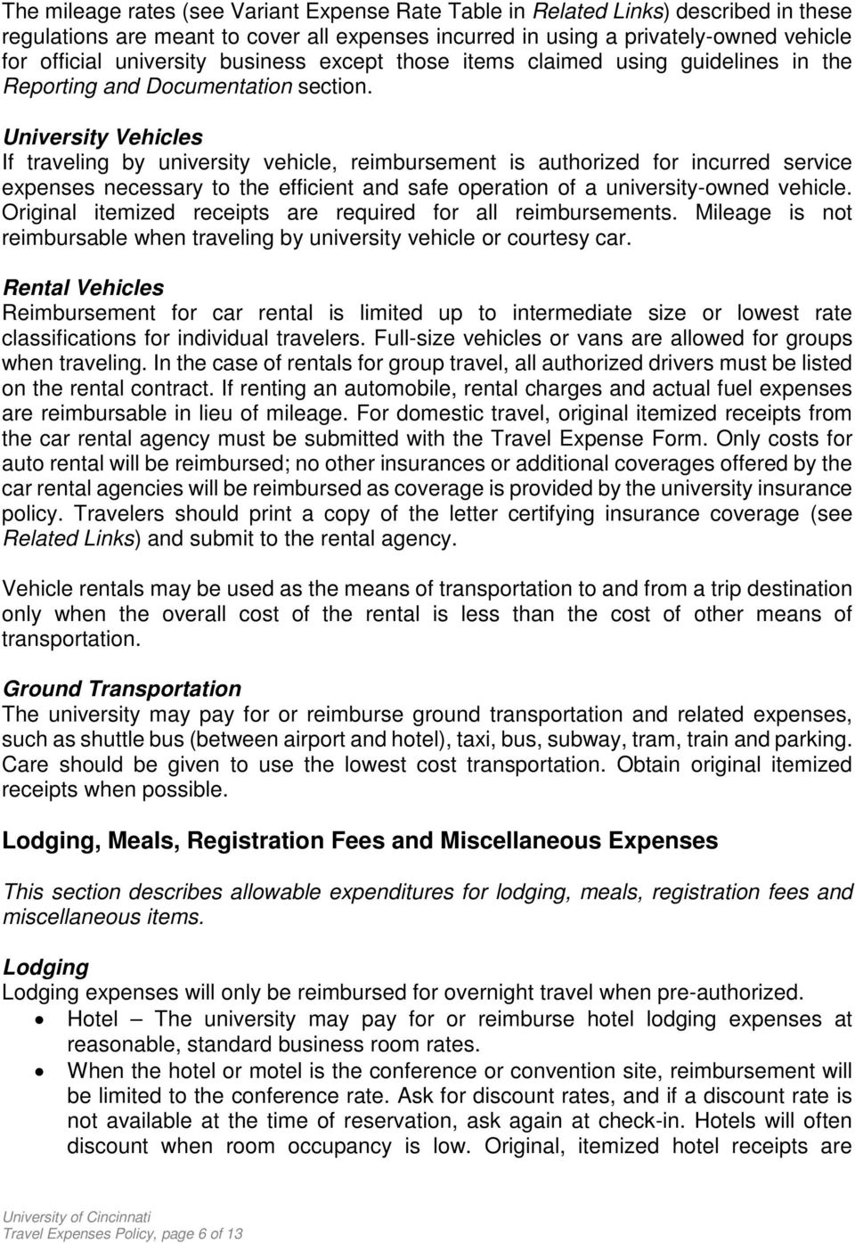 University Vehicles If traveling by university vehicle, reimbursement is authorized for incurred service expenses necessary to the efficient and safe operation of a university-owned vehicle.