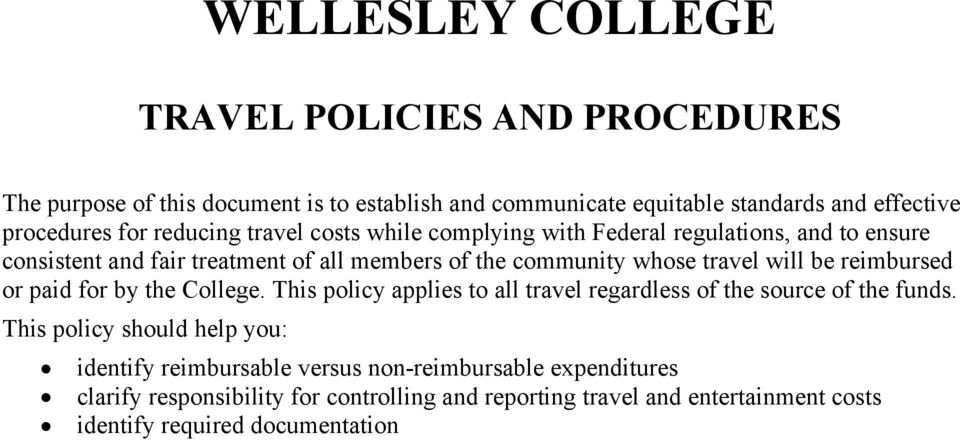 be reimbursed or paid for by the College. This policy applies to all travel regardless of the source of the funds.