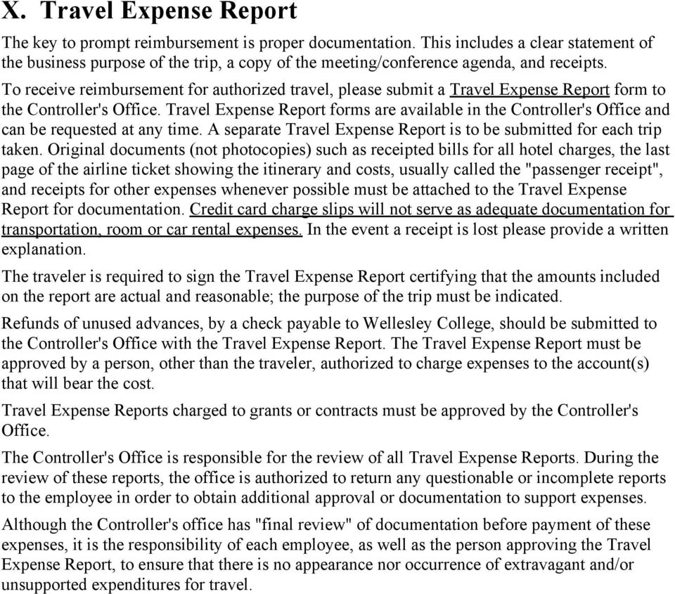 To receive reimbursement for authorized travel, please submit a Travel Expense Report form to the Controller's Office.