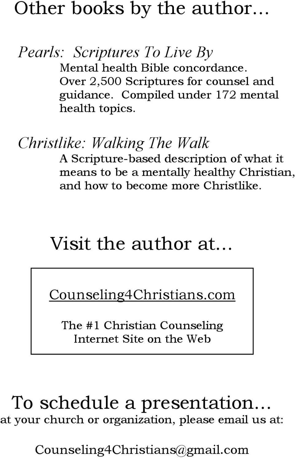 Christlike: Walking The Walk A Scripture-based description of what it means to be a mentally healthy Christian, and how to become