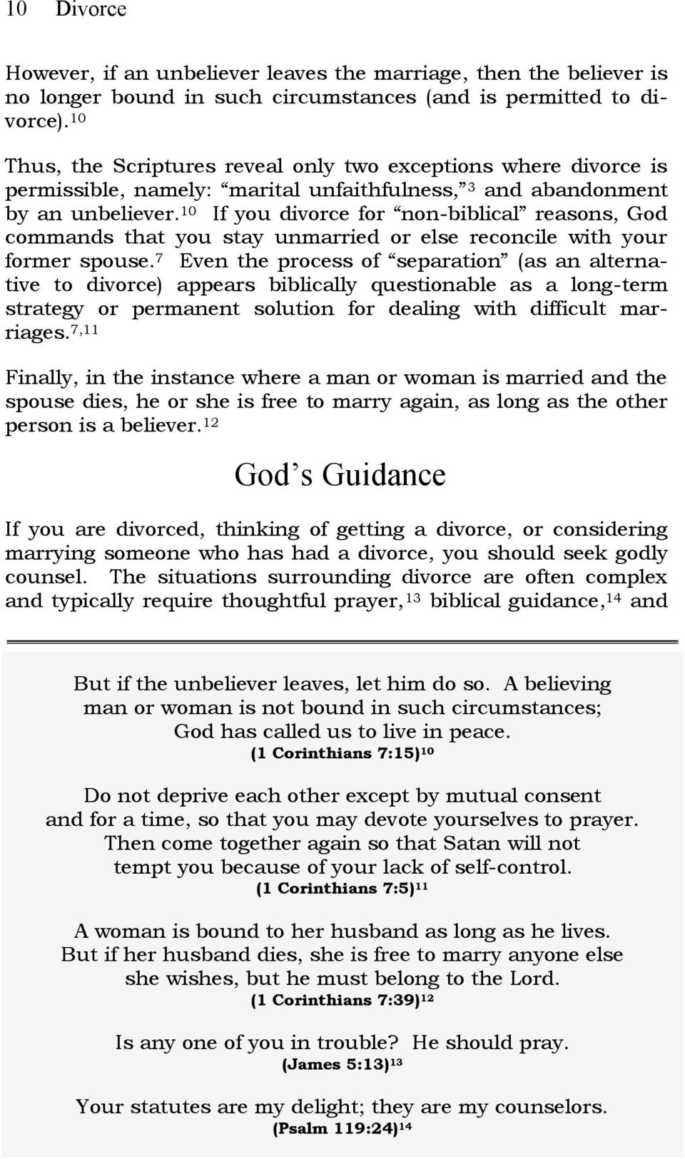 10 If you divorce for non-biblical reasons, God commands that you stay unmarried or else reconcile with your former spouse.