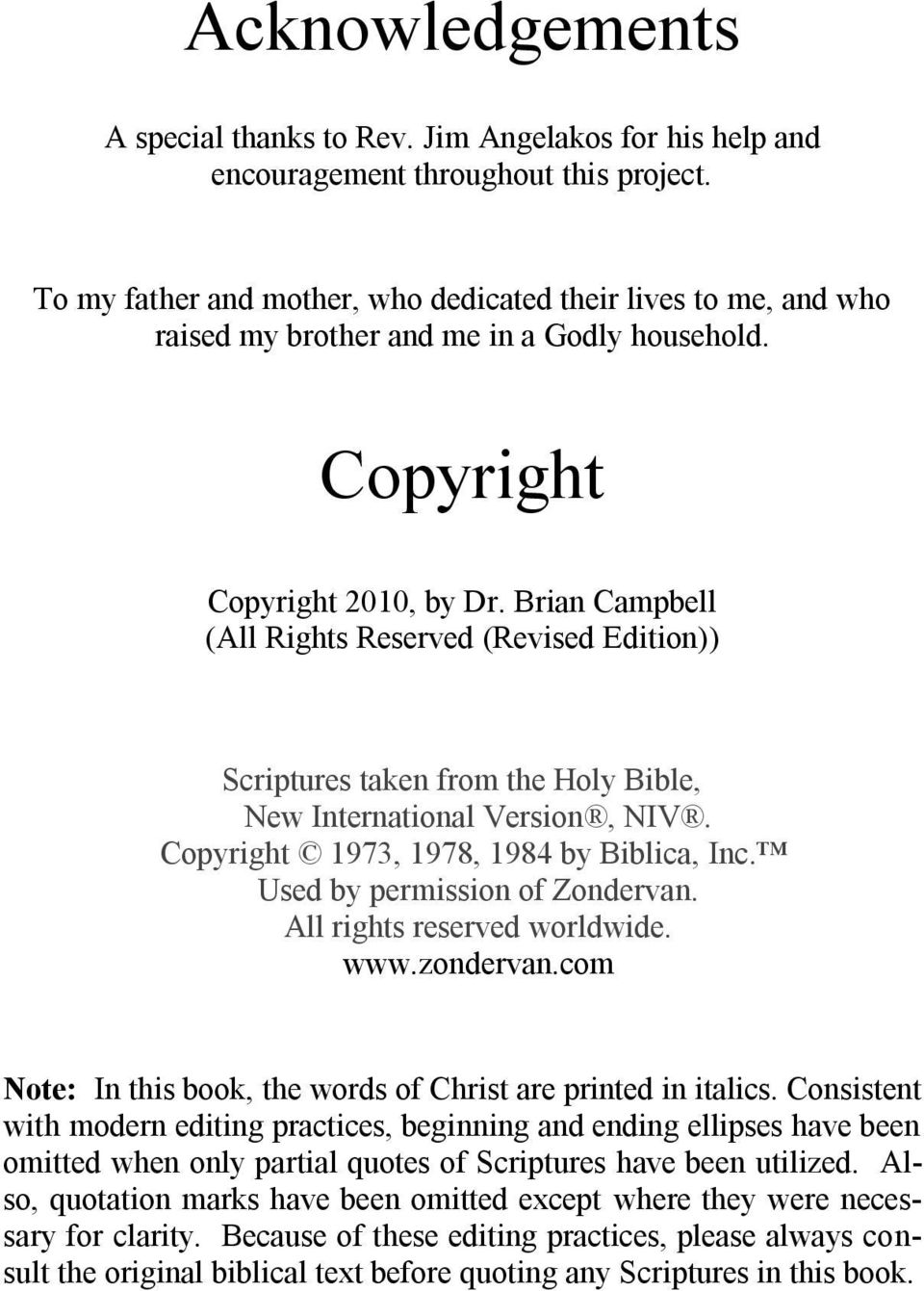Brian Campbell (All Rights Reserved (Revised Edition)) Scriptures taken from the Holy Bible, New International Version, NIV. Copyright 1973, 1978, 1984 by Biblica, Inc.