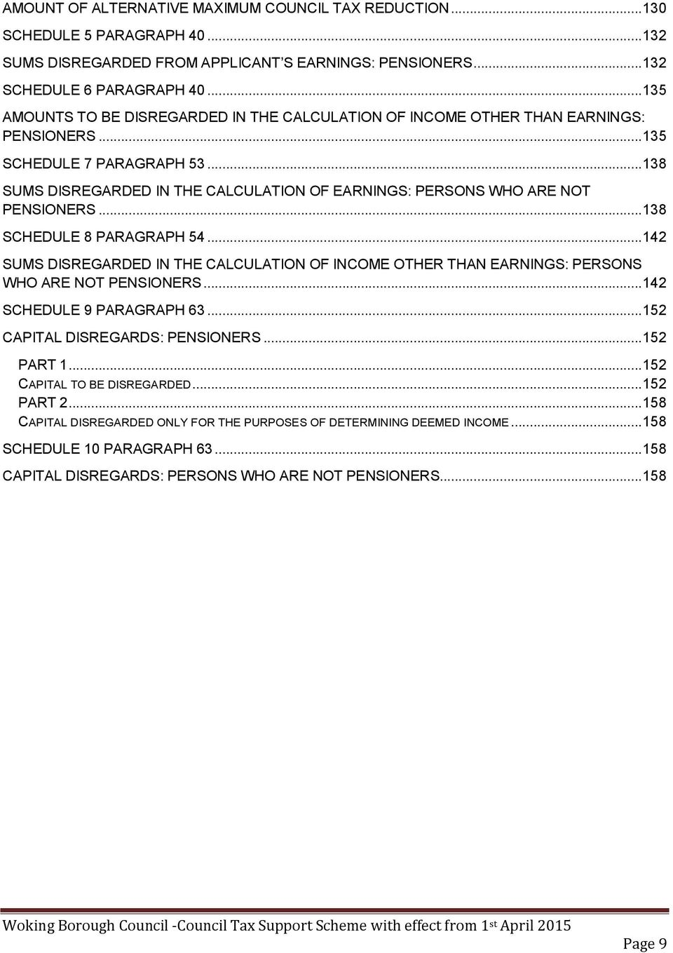 .. 138 SUMS DISREGARDED IN THE CALCULATION OF EARNINGS: PERSONS WHO ARE NOT PENSIONERS... 138 SCHEDULE 8 PARAGRAPH 54.