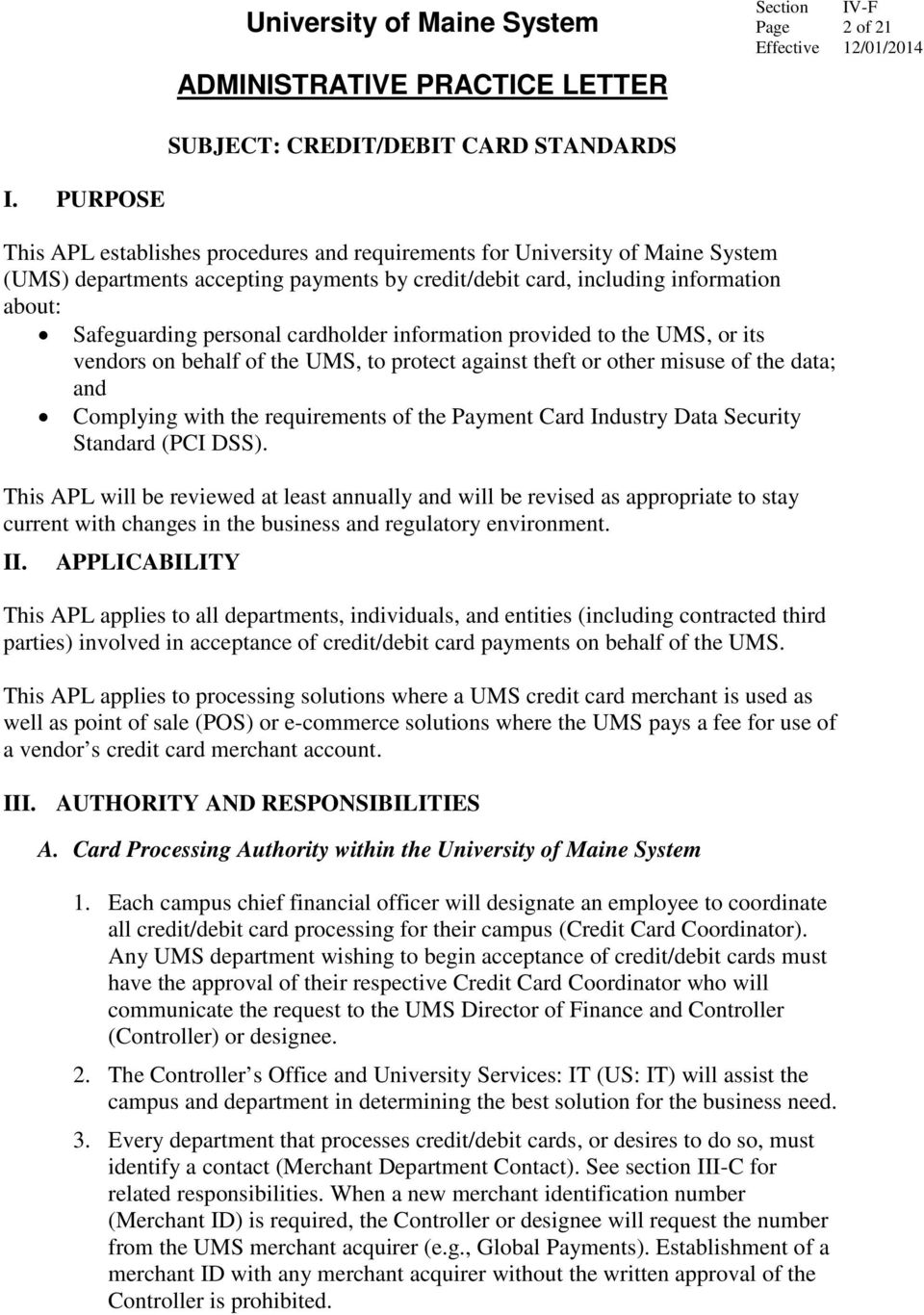 cardholder information provided to the UMS, or its vendors on behalf of the UMS, to protect against theft or other misuse of the data; and Complying with the requirements of the Payment Card Industry