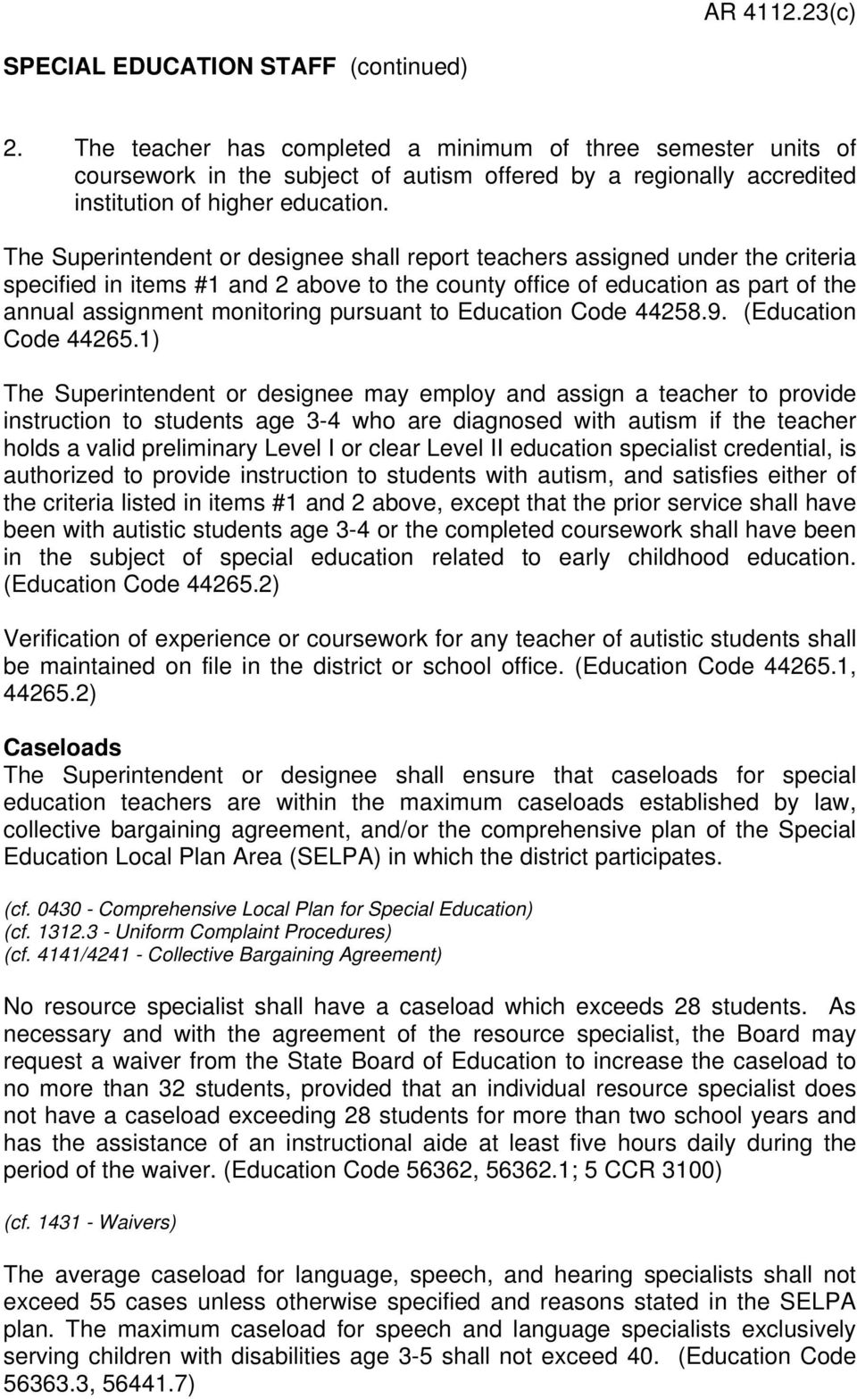 pursuant to Education Code 44258.9. (Education Code 44265.