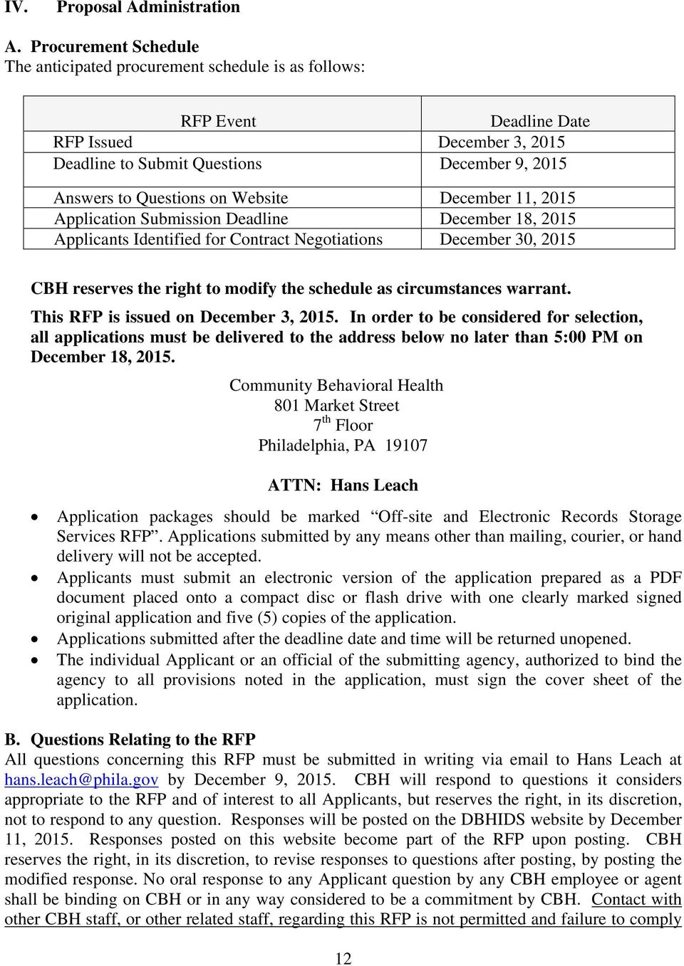 Website December 11, 2015 Application Submission Deadline December 18, 2015 Applicants Identified for Contract Negotiations December 30, 2015 CBH reserves the right to modify the schedule as