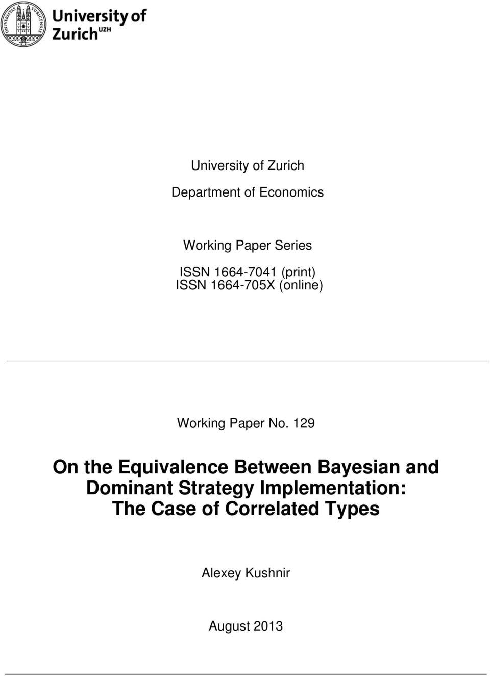 129 On the Equivalence Between Bayesian and Dominant Strategy
