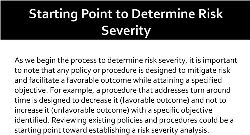 For example, a procedure that addresses turn around time is designed to decrease it (favorable outcome) and not to increase it