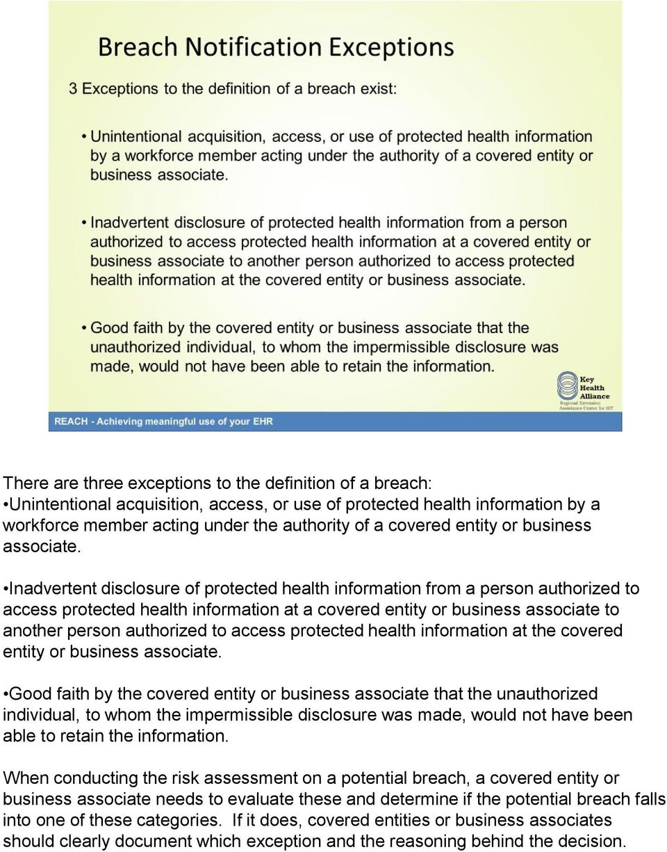 Inadvertent disclosure of protected health information from a person authorized to access protected health information at a covered entity or business associate to another person authorized to access