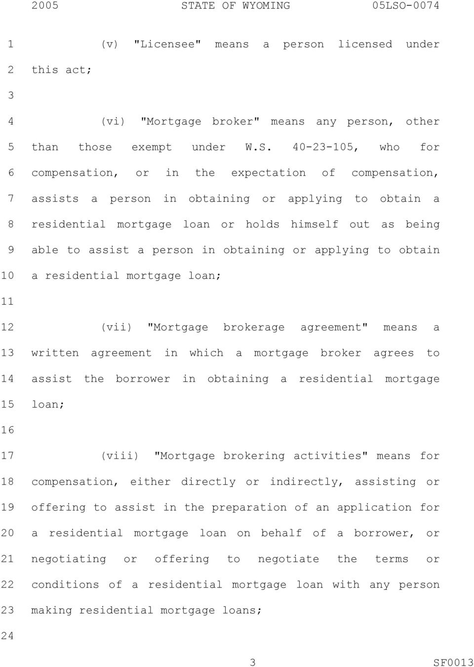 "residential mortgage loan; (vii) ""Mortgage brokerage agreement"" means a written agreement in which a mortgage broker agrees to assist the borrower in obtaining a residential mortgage loan; 0 (viii)"