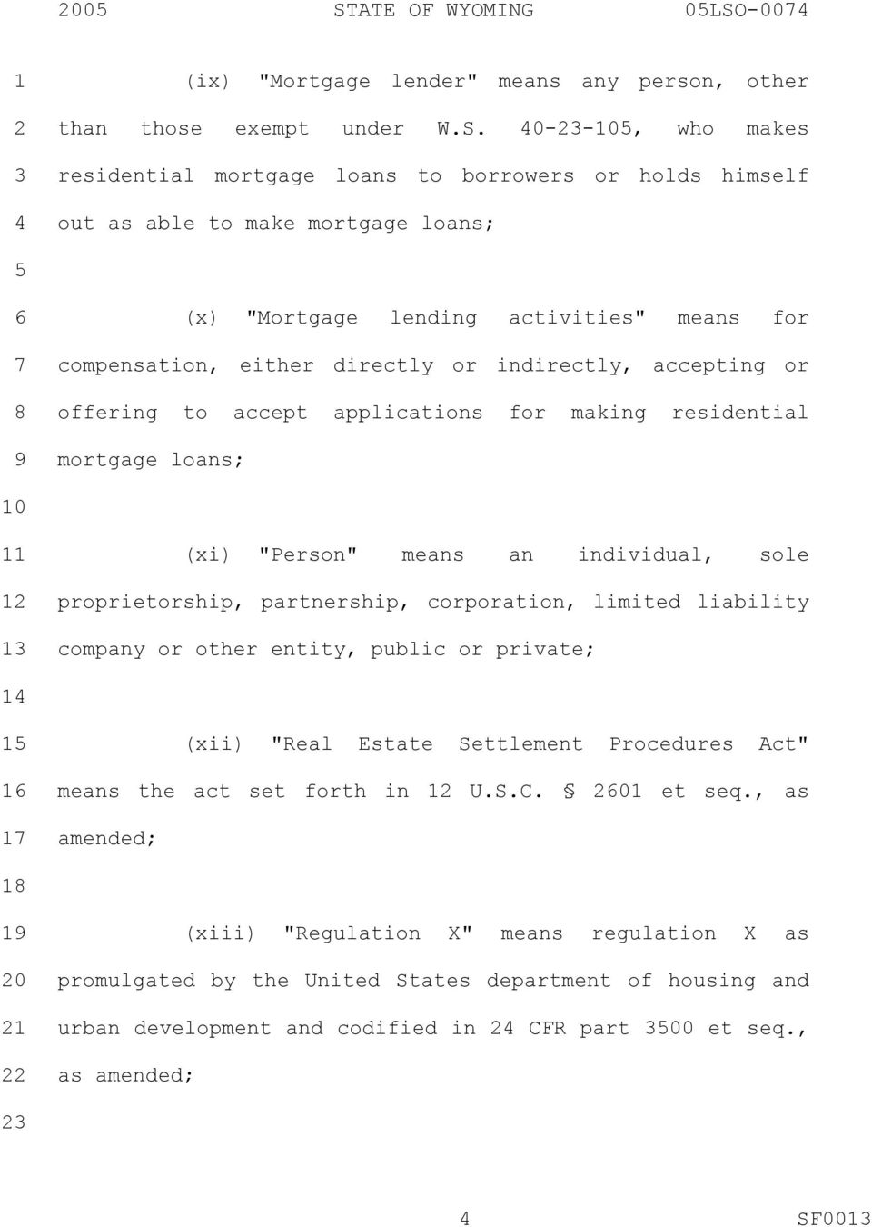 """Person"" means an individual, sole proprietorship, partnership, corporation, limited liability company or other entity, public or private; (xii) ""Real Estate Settlement Procedures Act"" means the act"