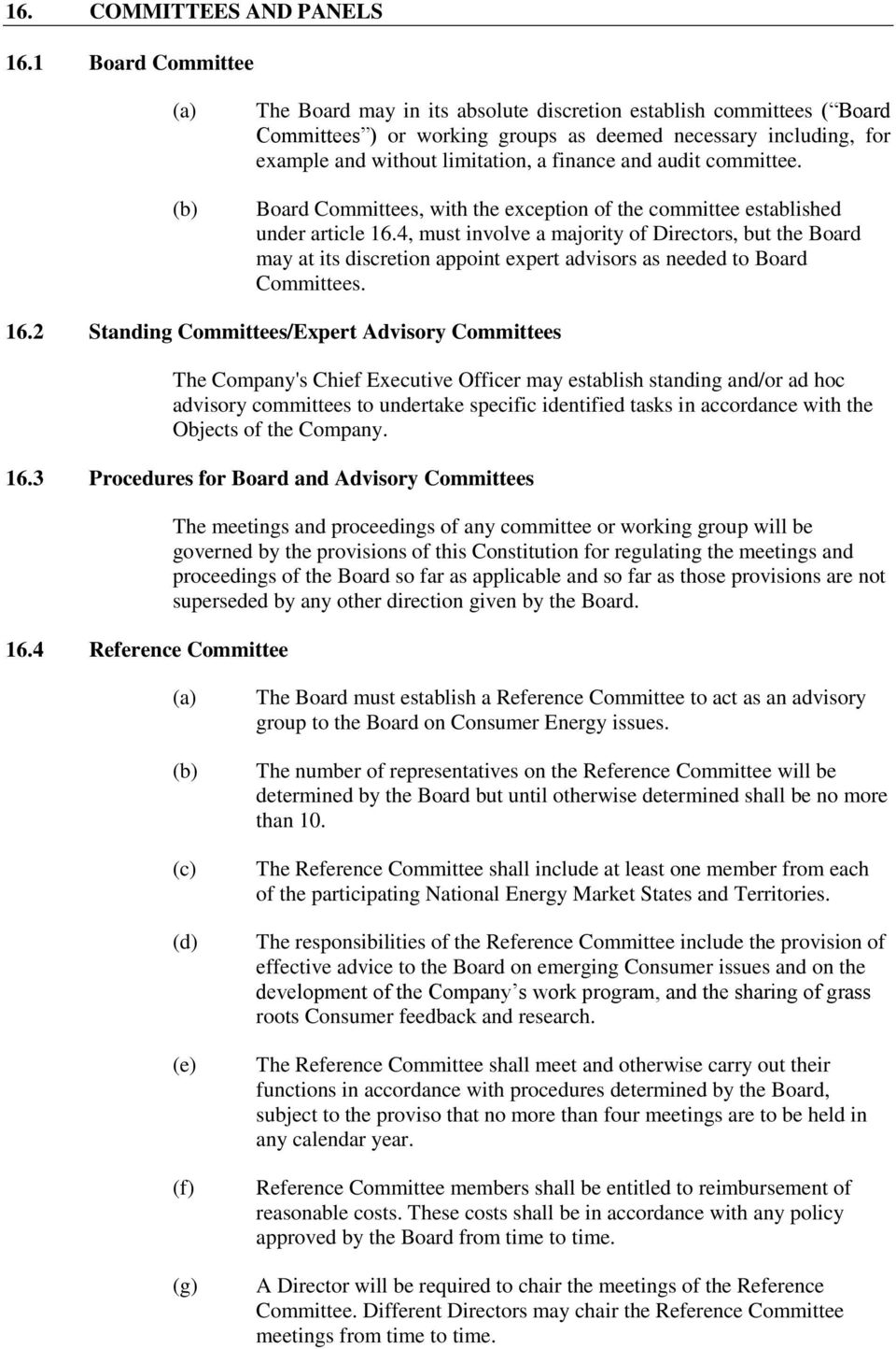 audit committee. Board Committees, with the exception of the committee established under article 16.