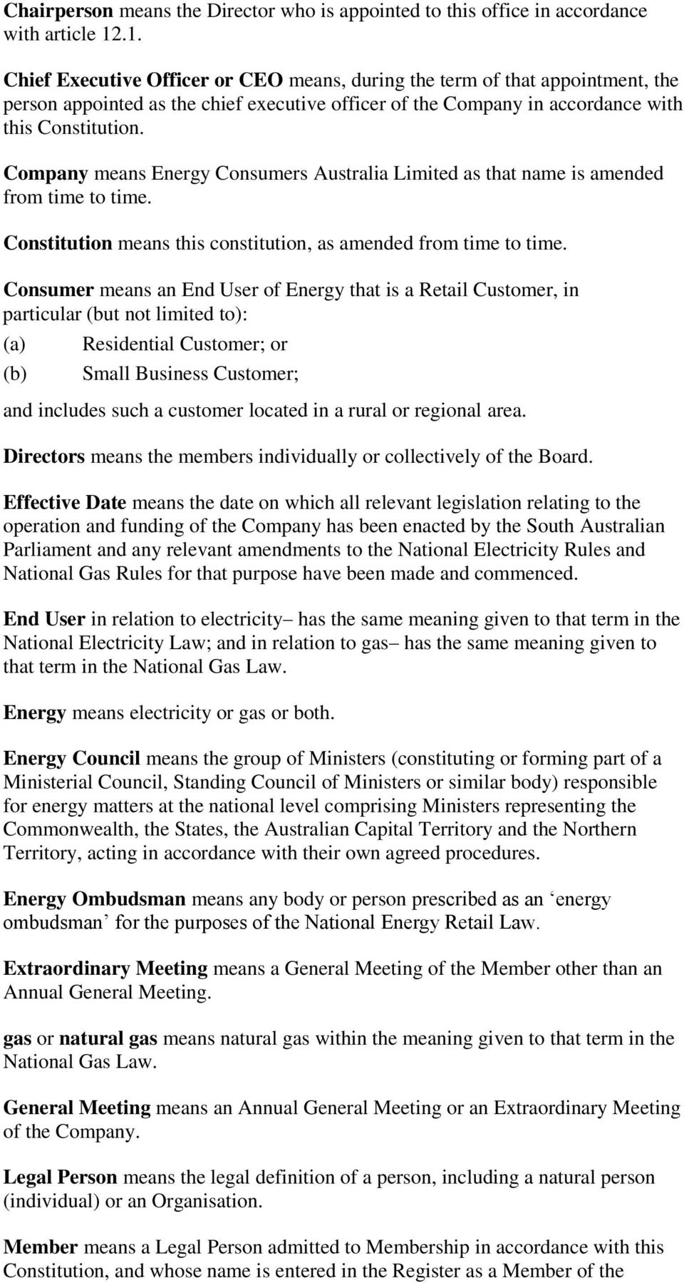 Company means Energy Consumers Australia Limited as that name is amended from time to time. Constitution means this constitution, as amended from time to time.