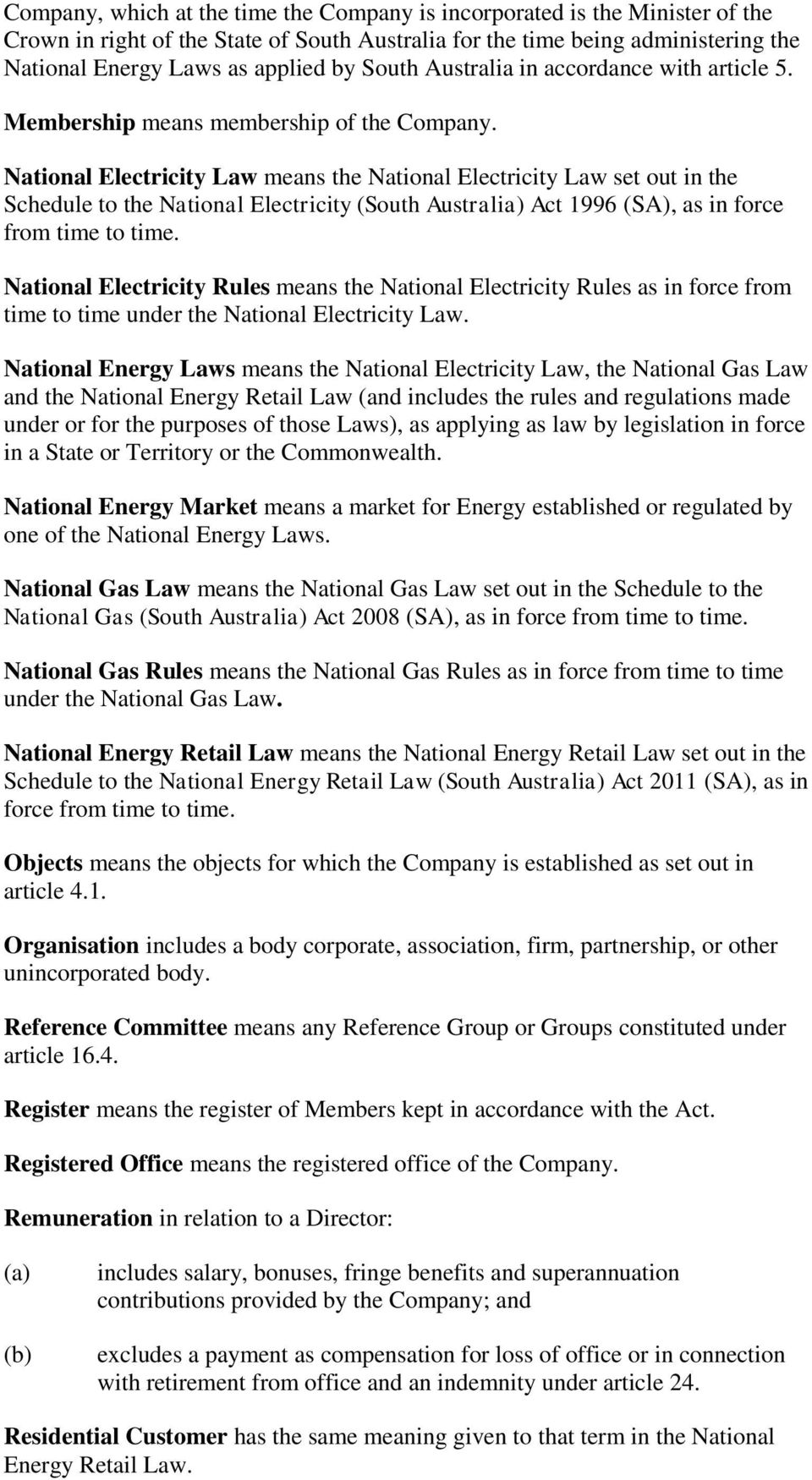 National Electricity Law means the National Electricity Law set out in the Schedule to the National Electricity (South Australia) Act 1996 (SA), as in force from time to time.