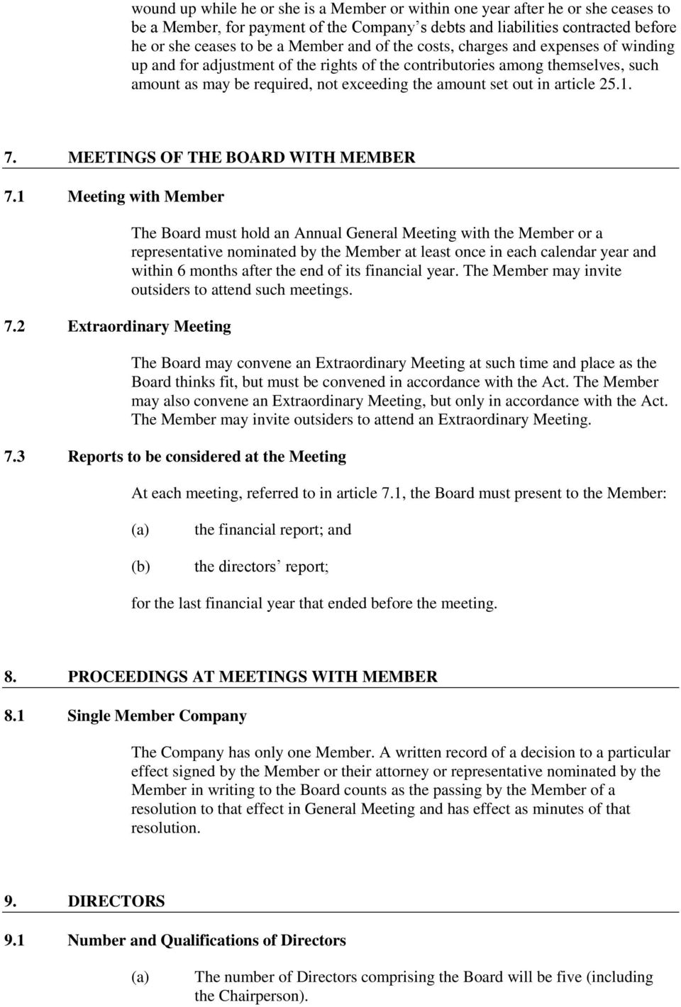 25.1. 7. MEETINGS OF THE BOARD WITH MEMBER 7.1 Meeting with Member 7.