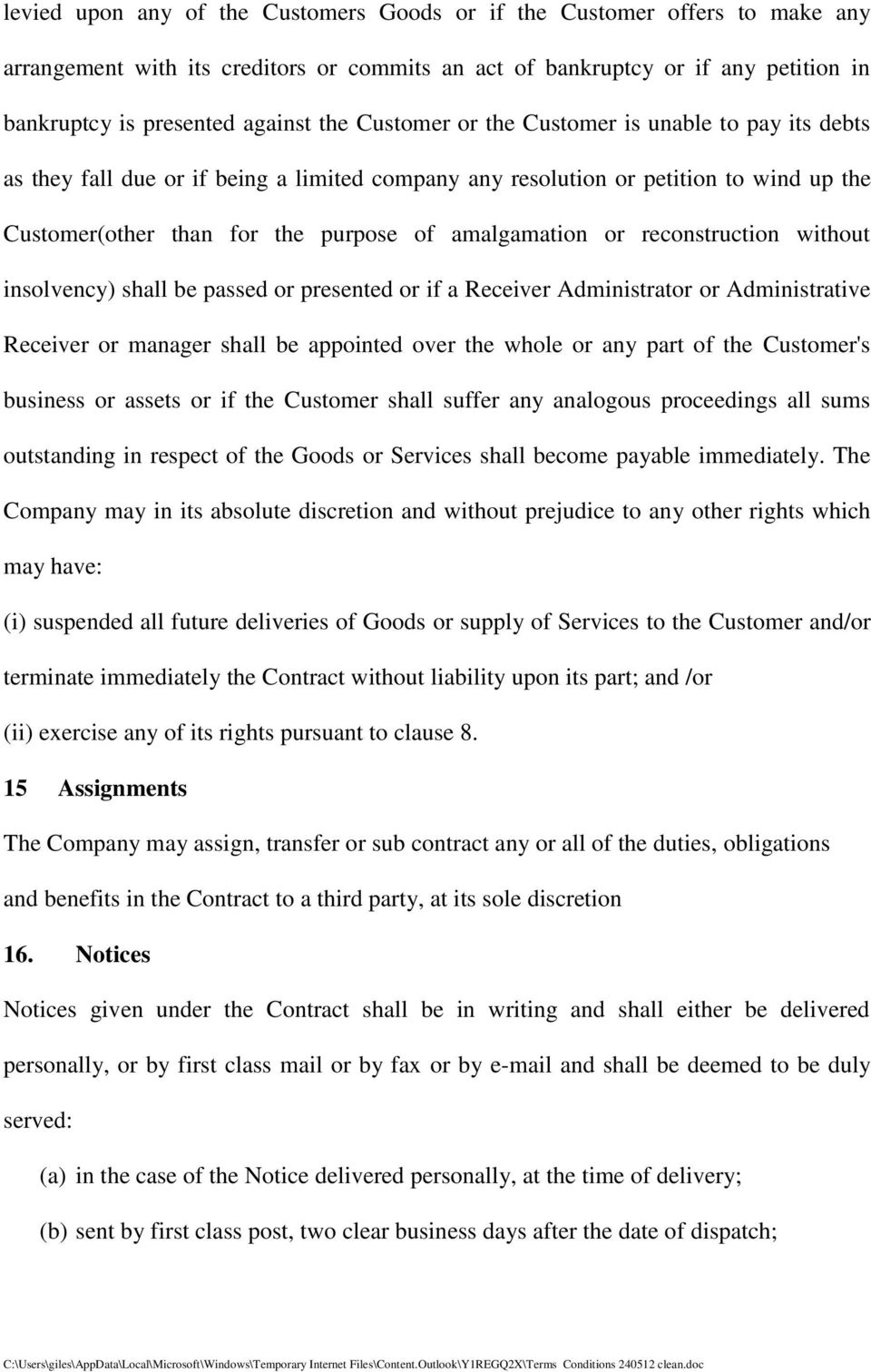 reconstruction without insolvency) shall be passed or presented or if a Receiver Administrator or Administrative Receiver or manager shall be appointed over the whole or any part of the Customer's