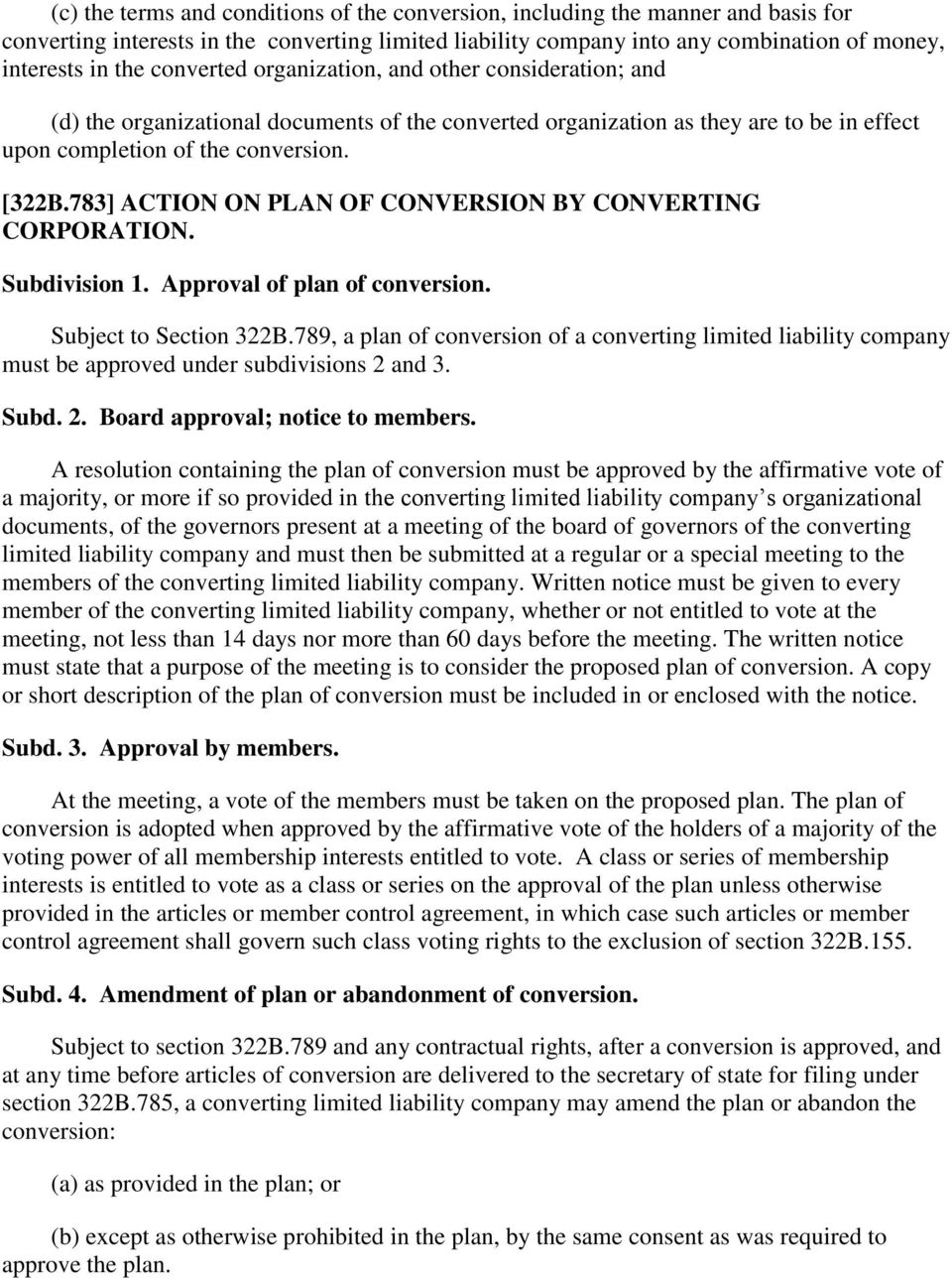 783] ACTION ON PLAN OF CONVERSION BY CONVERTING CORPORATION. Subdivision 1. Approval of plan of conversion. Subject to Section 322B.