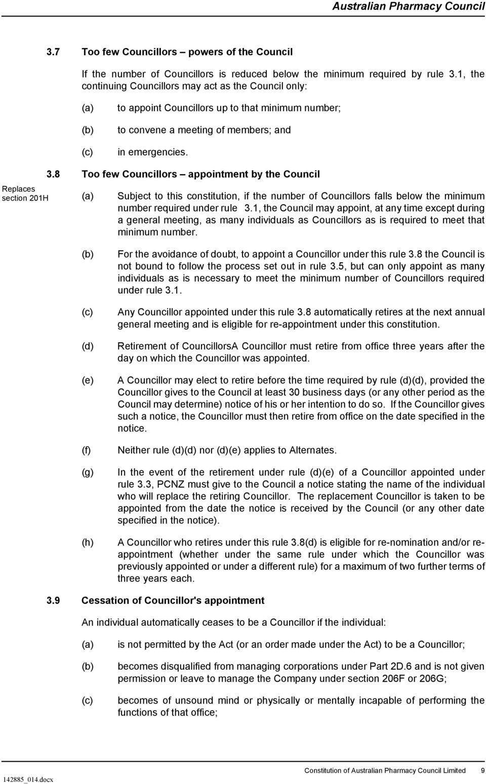 8 Too few Councillors appointment by the Council Subject to this constitution, if the number of Councillors falls below the minimum number required under rule 3.