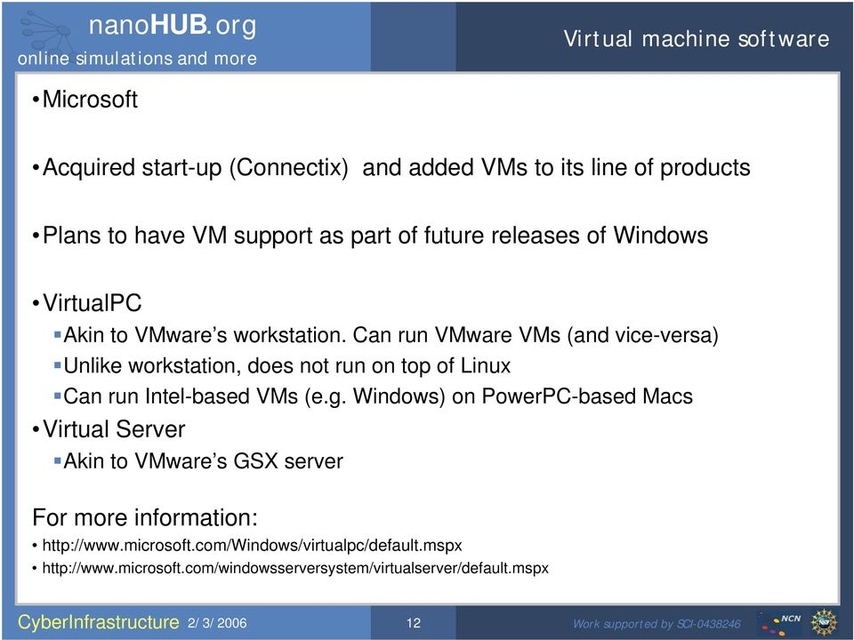 Can run VMware VMs (and vice-versa) Unlike workstation, does not run on top of Linux Can run Intel-based VMs (e.g.