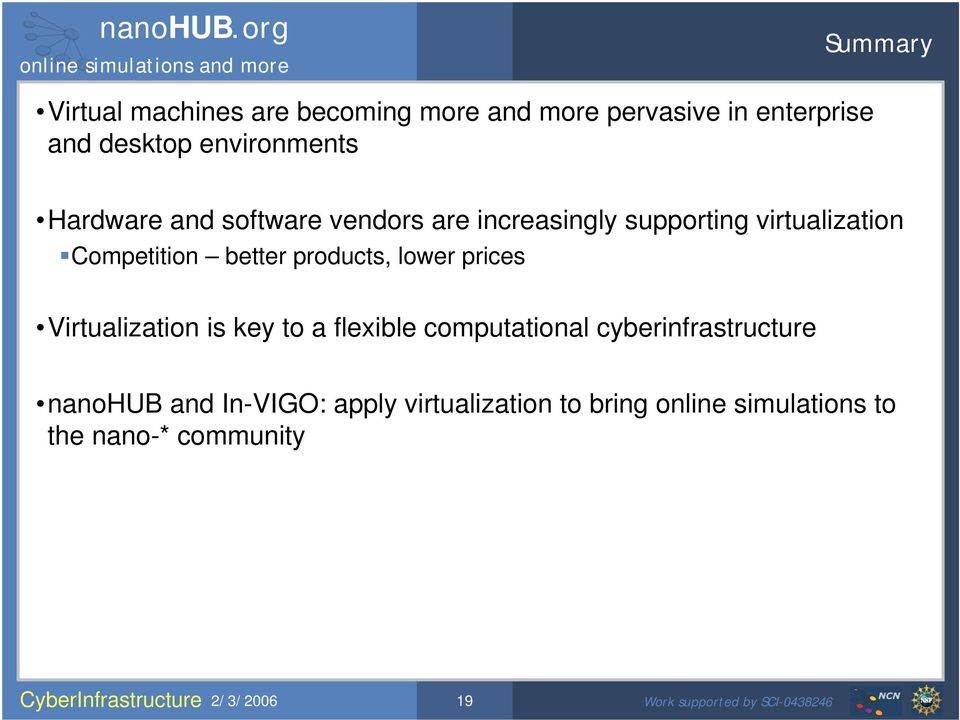 better products, lower prices Virtualization is key to a flexible computational