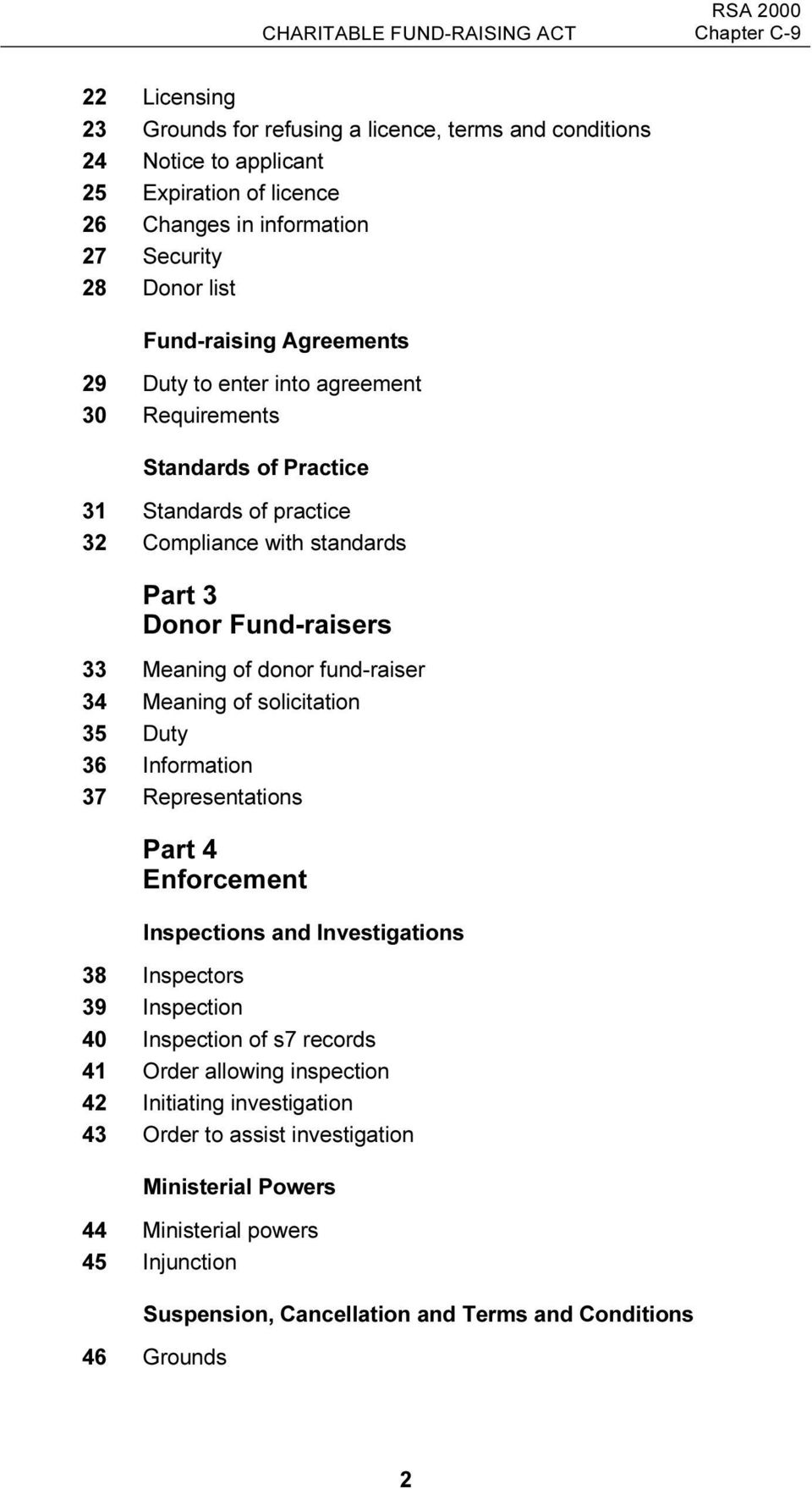 donor fund-raiser 34 Meaning of solicitation 35 Duty 36 Information 37 Representations Part 4 Enforcement Inspections and Investigations 38 Inspectors 39 Inspection 40 Inspection of s7 records 41