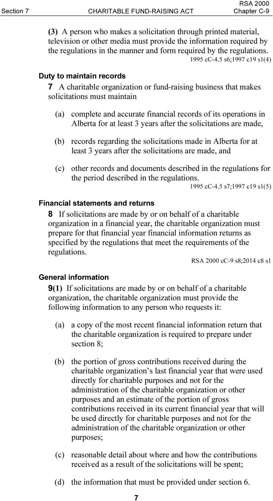 5 s6;1997 c19 s1(4) Duty to maintain records 7 A charitable organization or fund-raising business that makes solicitations must maintain (a) complete and accurate financial records of its operations