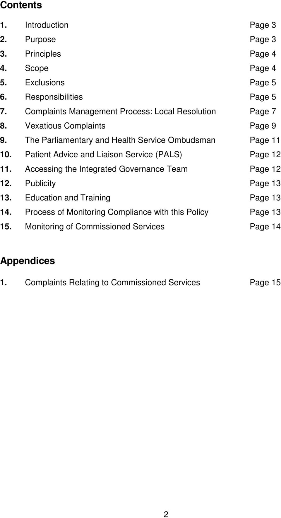 Patient Advice and Liaison Service (PALS) Page 12 11. Accessing the Integrated Governance Team Page 12 12. Publicity Page 13 13.