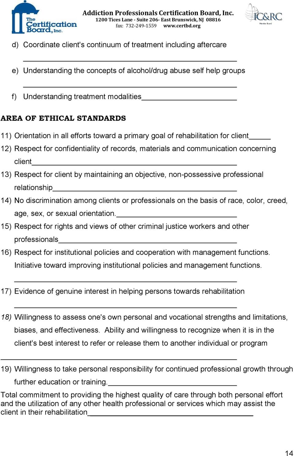 maintaining an objective, non-possessive professional relationship 14) No discrimination among clients or professionals on the basis of race, color, creed, age, sex, or sexual orientation.
