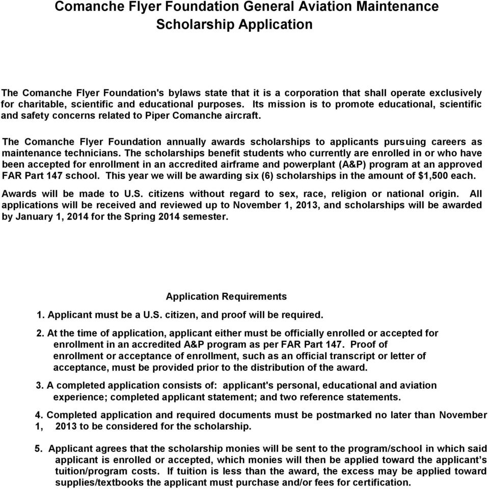 The Comanche Flyer Foundation annually awards scholarships to applicants pursuing careers as maintenance technicians.