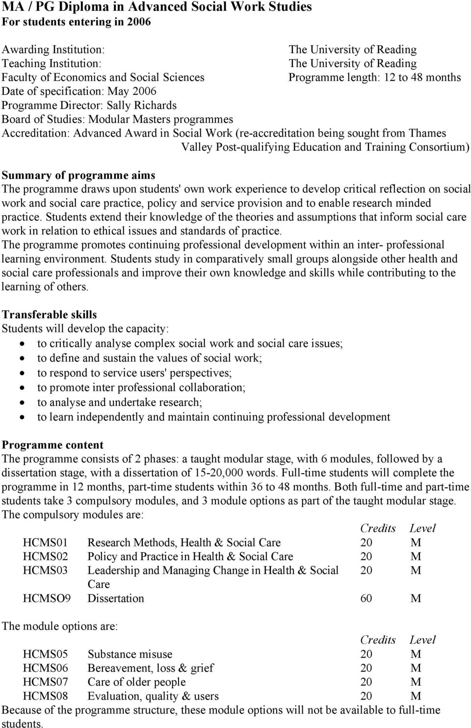 Social Work (re-accreditation being sought from Thames Valley Post-qualifying Education and Training Consortium) Summary of programme aims The programme draws upon students' own work experience to