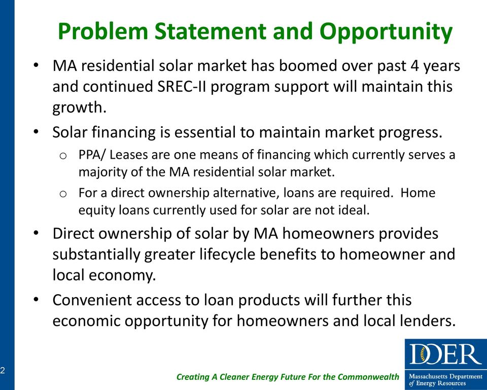 o For a direct ownership alternative, loans are required. Home equity loans currently used for solar are not ideal.
