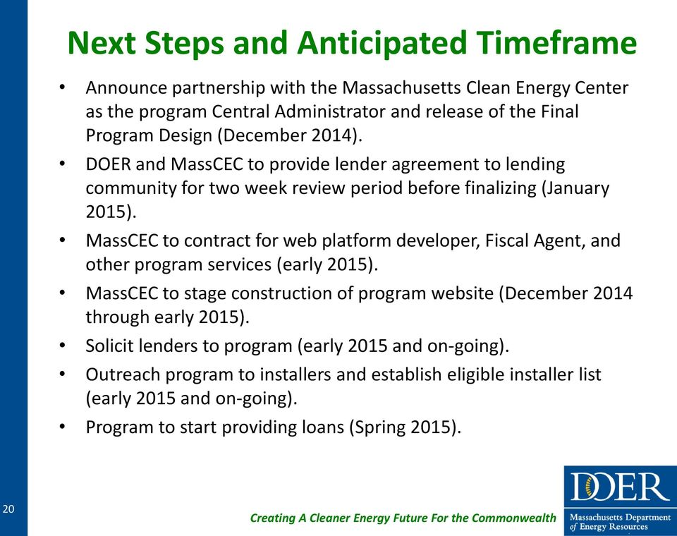 MassCEC to contract for web platform developer, Fiscal Agent, and other program services (early 2015).