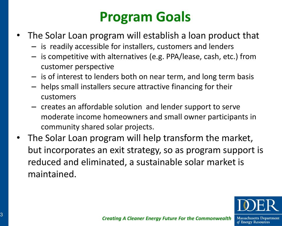 an affordable solution and lender support to serve moderate income homeowners and small owner participants in community shared solar projects.