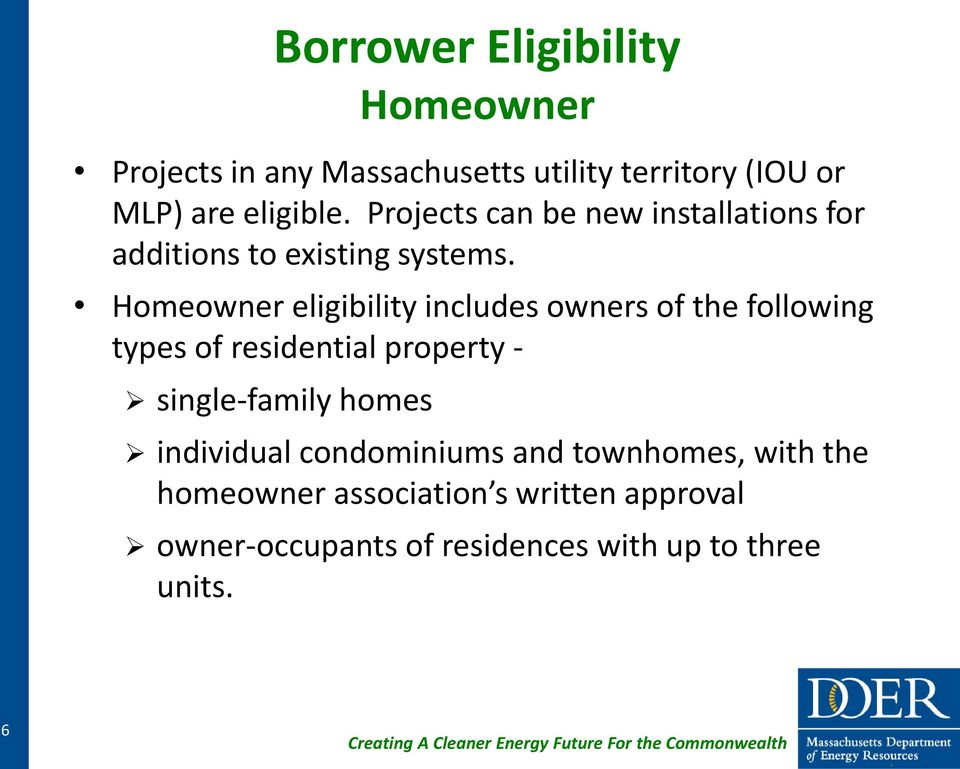 Homeowner eligibility includes owners of the following types of residential property - single-family homes