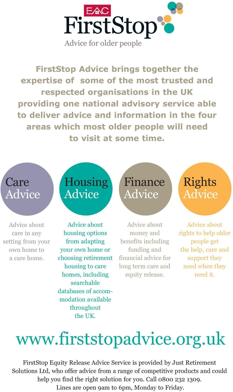Care Advice Housing Advice Finance Advice Rights Advice Advice about care in any setting from your own home to a care home.