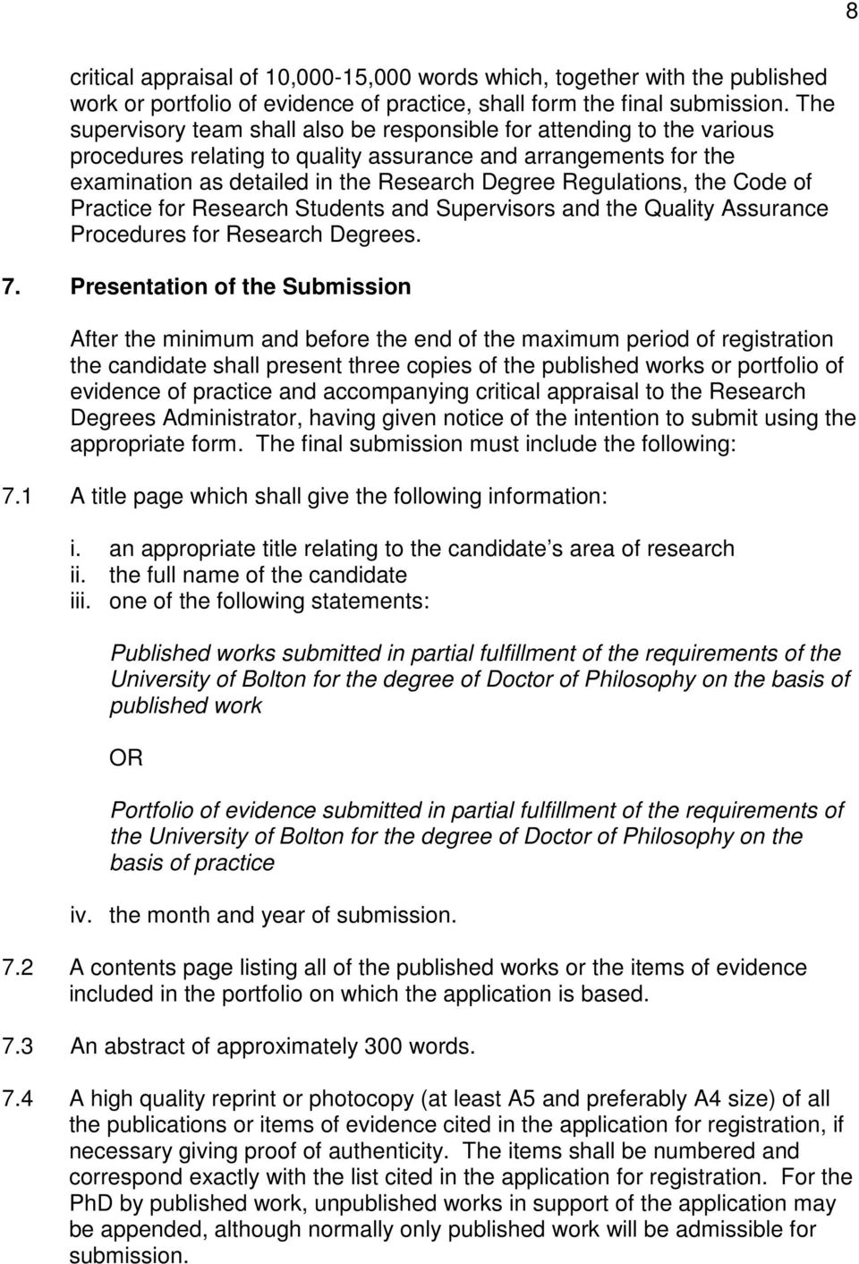Regulations, the Code of Practice for Research Students and Supervisors and the Quality Assurance Procedures for Research Degrees. 7.