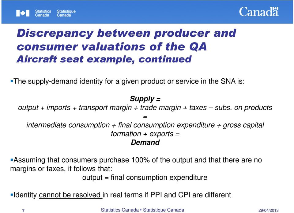 on products = intermediate consumption + final consumption expenditure + gross capital formation + exports = Demand Assuming that consumers