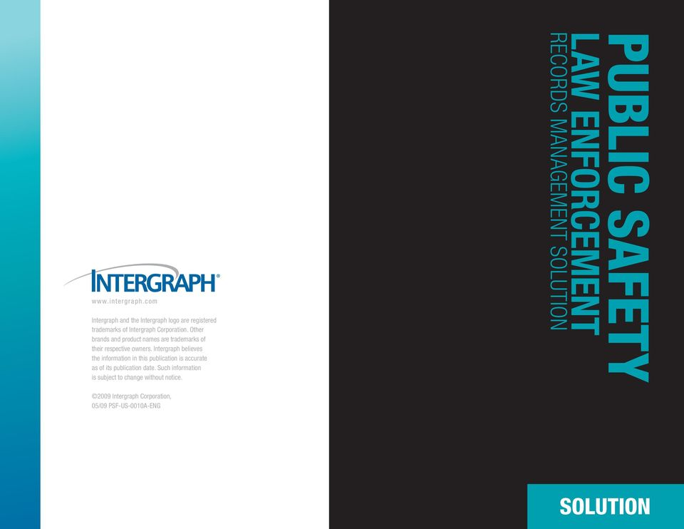 Intergraph believes the information in this publication is accurate as of its publication date.