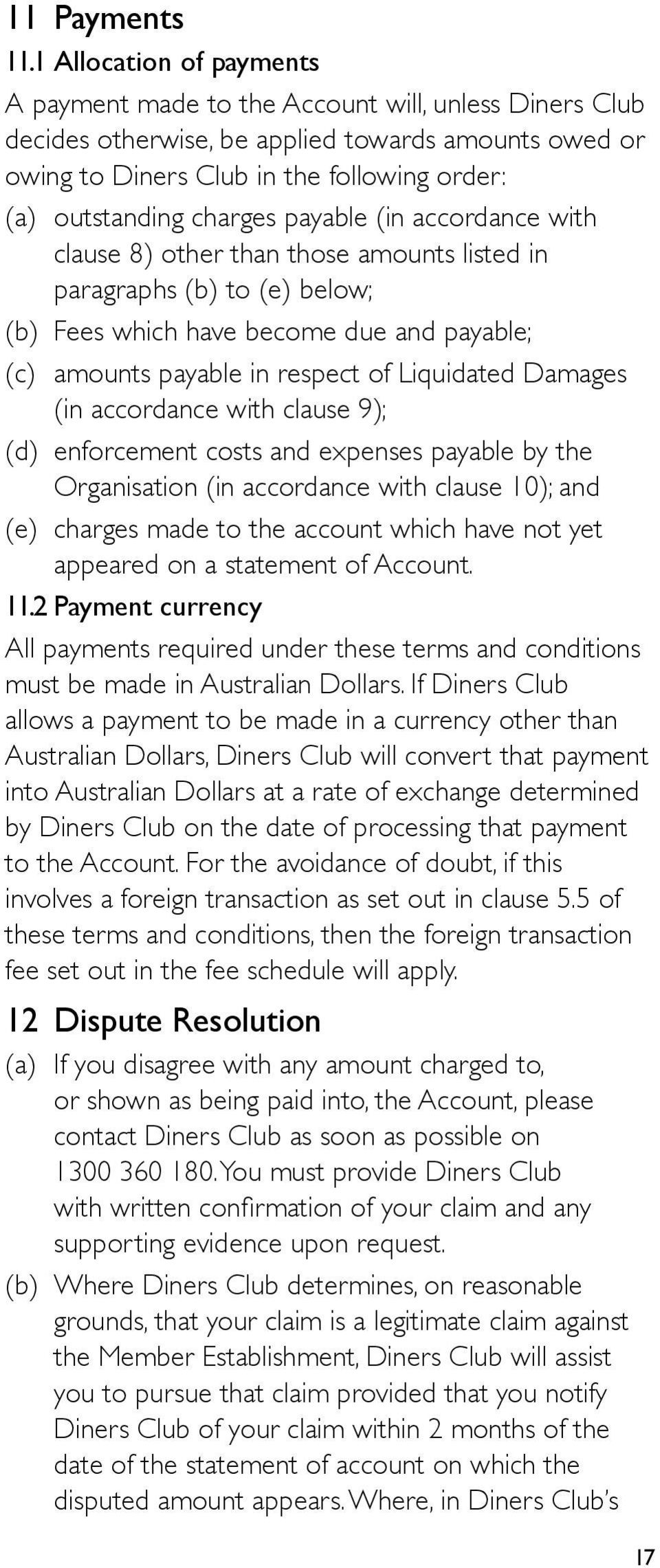 charges payable (in accordance with clause 8) other than those amounts listed in paragraphs (b) to (e) below; (b) Fees which have become due and payable; (c) amounts payable in respect of Liquidated