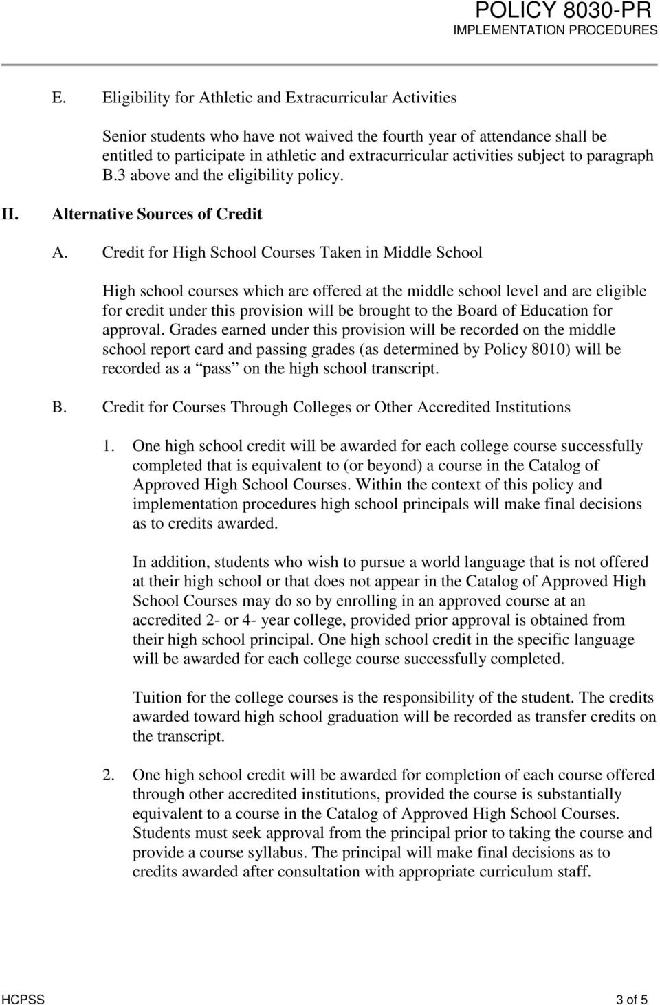 subject to paragraph B.3 above and the eligibility policy. II. Alternative Sources of Credit A.