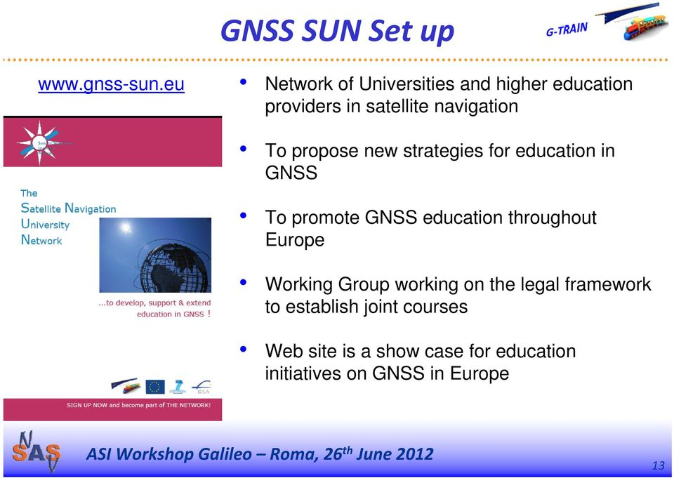 propose new strategies for education in GNSS To promote GNSS education throughout