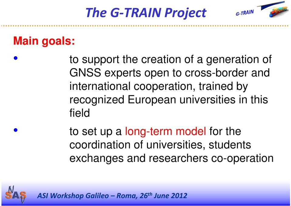 recognized European universities in this field to set up a long-term model