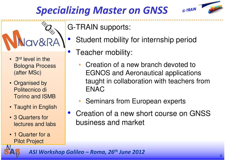 mobility: Creation of a new branch devoted to EGNOS and Aeronautical applications taught in collaboration with teachers
