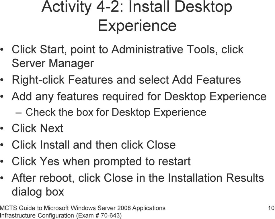Desktop Experience Check the box for Desktop Experience Click Next Click Install and then click